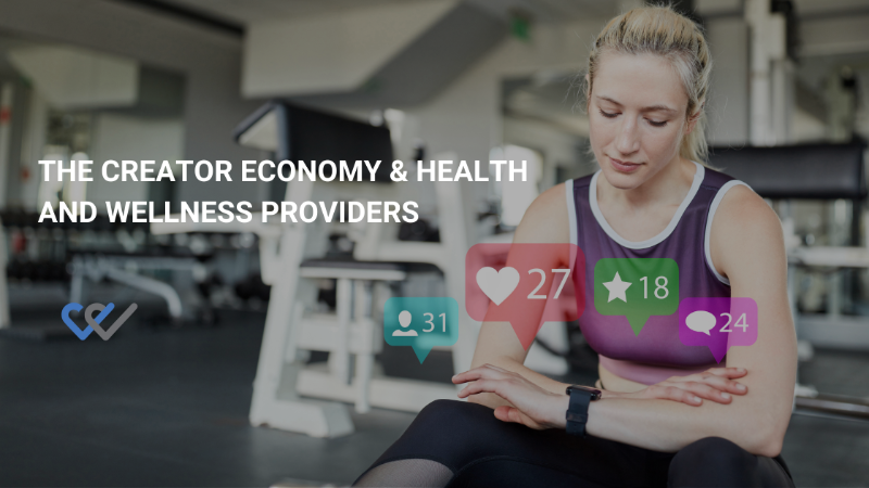 The Creator Economy: How it Affects Health and Wellness Providers